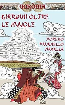 Giardini oltre le nuvole (Ucrònia Vol. 4) di [Pavanello, Moreno, MaXalla]
