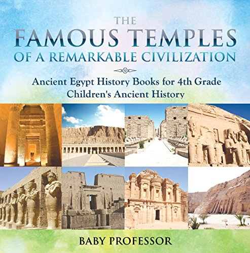 The Famous Temples of a Remarkable Civilization - Ancient Egypt History Books for 4th Grade   Children's Ancient History