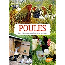Poules. Guide complet de l'éleveur amateur
