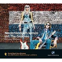 Niederländisch lernen mit The Grooves: Groovy Basics.Coole Pop & Jazz Grooves / Audio-CD mit Booklet