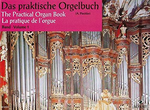 Das praktische Orgelbuch: Eine Sammlung leichter Vor-, Zwischen- und Nachspiele. Band 1. Orgel (Harmonium).