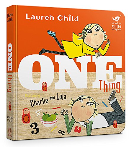 Charlie and Lola: One Thing Board Book