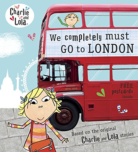 Charlie and Lola: We Completely Must Go to London por Lauren Child