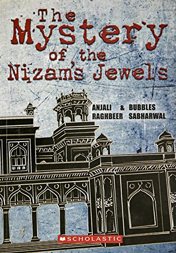 Mystery Of The Nizams Jewels [Paperback] [Aug 01, 2015] Anjali Raghbeer, Bubbles Sabharwal