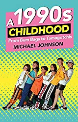 A 1990s Childhood: From Bum Bags to Tamagotchis