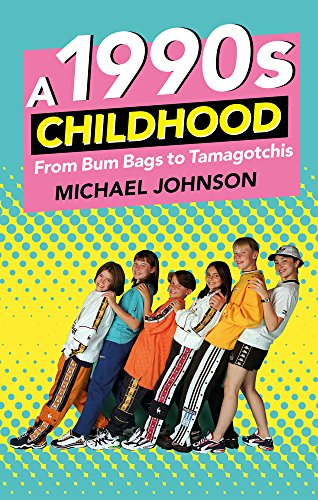 A 1990s Childhood (paperback) - from bum bags to tamagotchis, a trip down memory lane