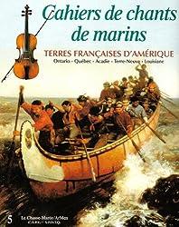 Cahiers de chants de marins : Volume 5, Terres françaises d'Amérique