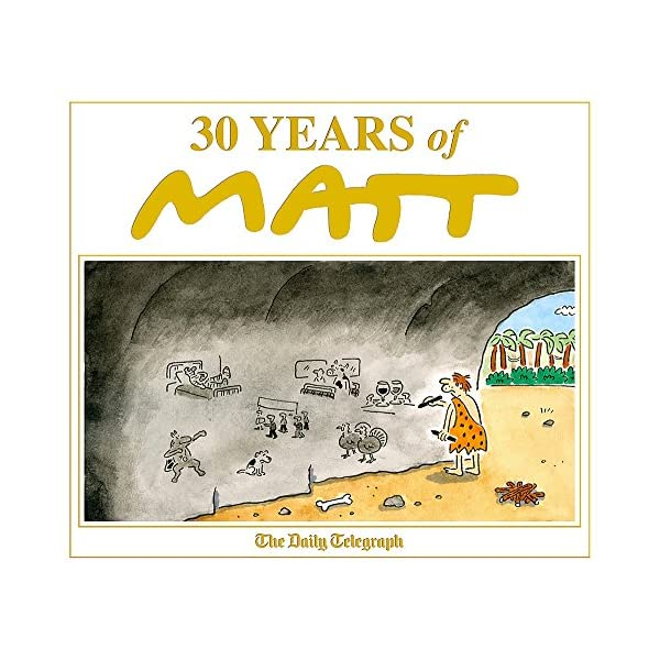 30 Years of Matt: The best of the best – brilliant cartoons from the genius, award-winning Matt. 61clXN8E5gL