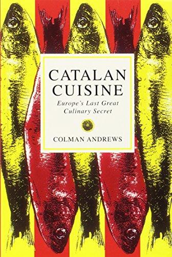 Catalan Cuisine: Europe's Last Great Culinary Secret por Colman Andrews