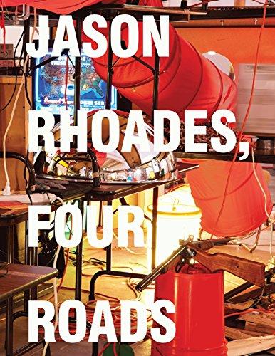 Jason Rhoades: Four Roads (Kraus Jason)