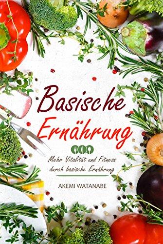Basische Ernährung: Mehr Vitalität und Fitness durch basische ...
