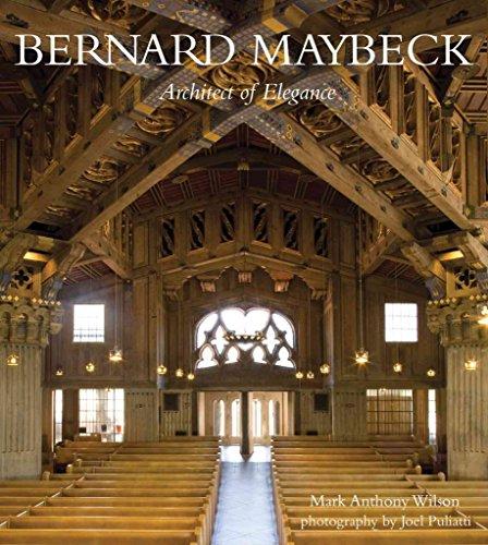 [Bernard Maybeck Architect of Elegance] (By: Mark Anthony Wilson) [published: October, 2011]