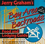 Jerry Graham's Bay Area Backroads Food and Lodging Guide