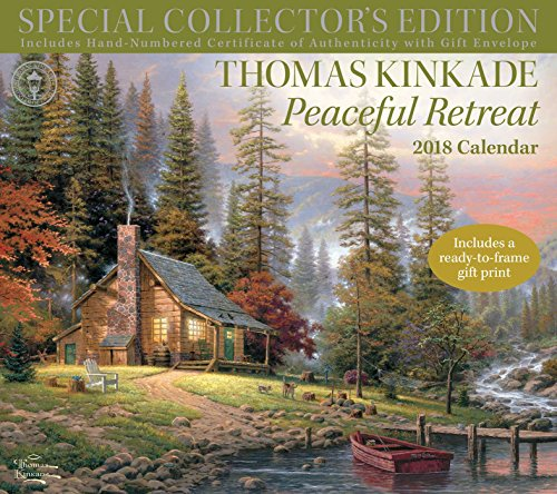Thomas Kinkade Peaceful Retreat 2018 Calendar: Includes a Ready-to-Frame Gift Print and Hand-Numbered Certificate of Authenticity with Gift Envelope