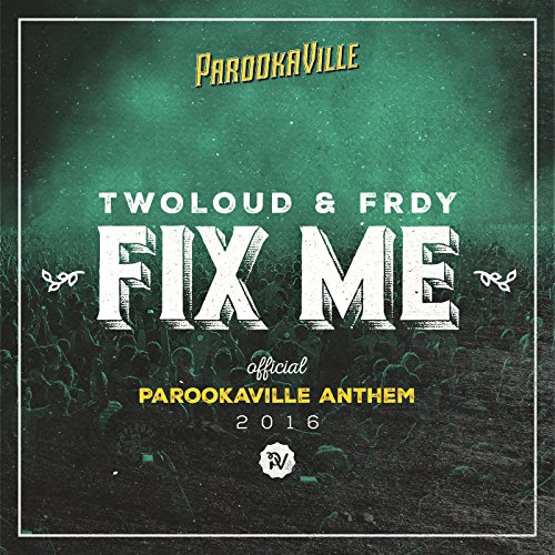 Fix Me (Official Parookaville ...