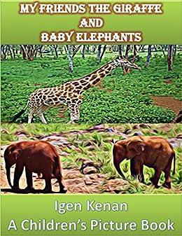 Epub Descargar My Friends the Giraffe and Baby Elephants (Children Picture Book)