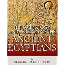 The Mythology and Religion of the Ancient Egyptians
