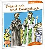 Katholisch und Evangelisch den Kindern erklärt (Den Kindern erzählt/erklärt)