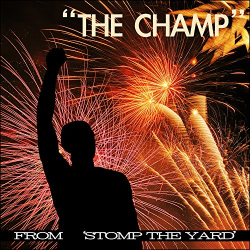 """""""The Champ"""" Music From """"Stomp The Yard"""""""