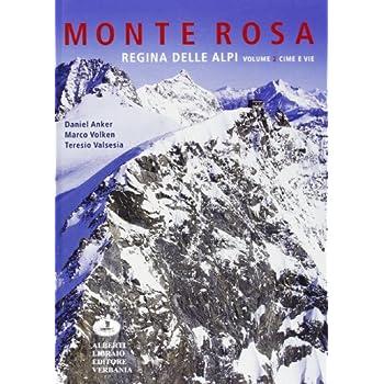 Monte Rosa Regina Della Alpi. Ediz. Illustrata: Monte Rosa Regina Delle Alpi Vol.2