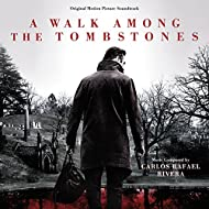 A Walk Among The Tombstones (Original Motion Picture Soundtrack)
