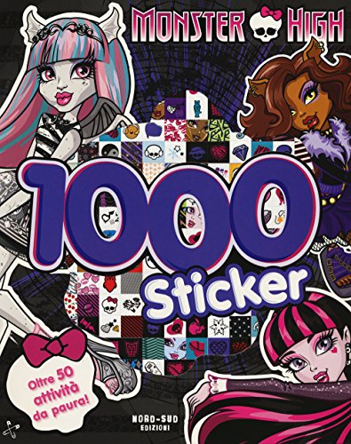 Monster High. 1000 sticker. Oltre 50 attività da paura Monster High Sticker
