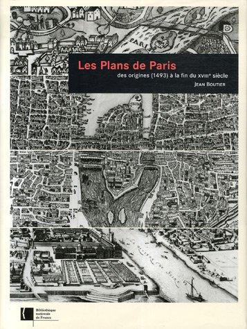 les-plans-de-paris-des-origines-1493--la-fin-du-xviiie-sicle