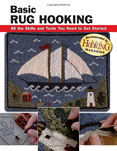 Basic Rug Hooking: All the Skills and Tools You Need to Get Started (Stackpole Basics) -