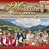Melodien der Berge - Wildschönau, Alpbachtal, Brixental - Folge 16