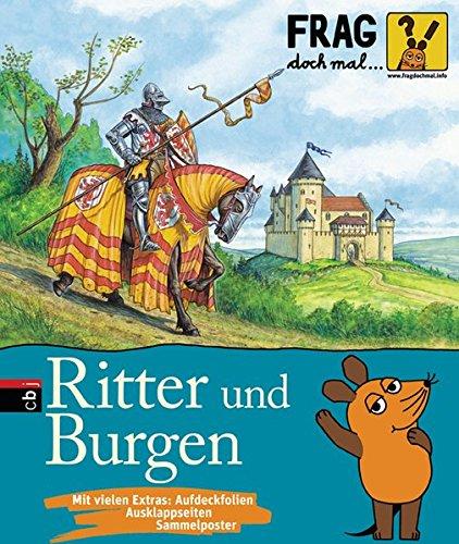 Frag doch mal ... die Maus! - Ritter und Burgen (Die Sachbuchreihe, Band 1) (Kinder Ritter)