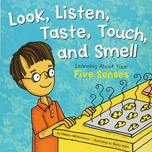 Look, Listen, Taste, Touch, and Smell: Learning about Your Five Senses (Amazing Body)