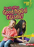 How Can I Be a Good Digital Citizen? (Lightning Bolt Books Our Digital World)