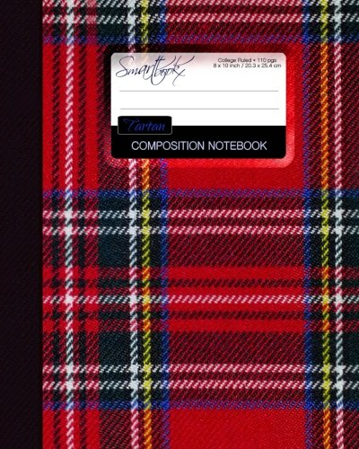 Tartan Composition Notebook: College Ruled Writeræs Notebook for School/Teacher/Office/Student [ Perfect Bound * Large * Scottish Gifts ]