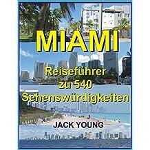 MIAMI - Reiseführer zu 540 Sehenswürdigkeiten