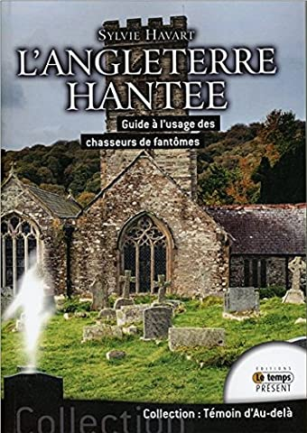 Chasseur De Fantomes - L'Angleterre hantée - Guide à l'usage des