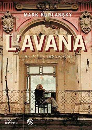 L'Avana. Un delirio subtropicale