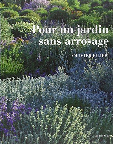 Pour un jardin sans arrosage par Olivier Filippi