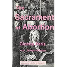 Sacrament of Abortion: A Talk on the Psychological and Ecological Virtues of Abortion.