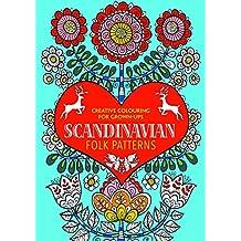 Scandinavian Folk Patterns: Creative Colouring for Grown-ups