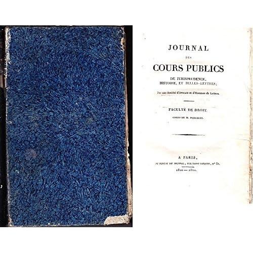 Journal des cours publics de jurisprudence, histoire et belles-lettres... Faculté de droit. Cours de M. Poncelet