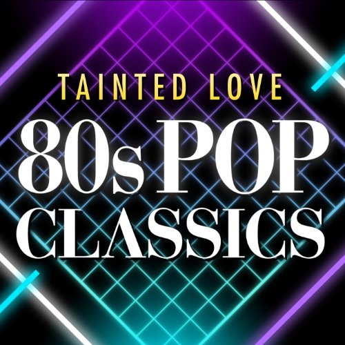 Tainted Love 80s Pop Classics ...