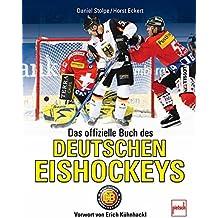 Das offizielle Buch des Deutschen Eishockeys: Vorwort von Erich Kühnhackl