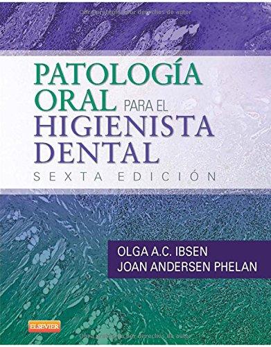 Patología oral para el higienista dental por Olga A. C. Ibsen, Joan Anderson Phelan