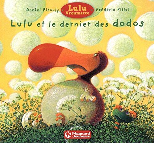 Lulu Vroumette : Lulu et le dernier des dodos par Daniel Picouly, Frédéric Pillot