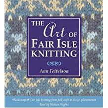 The Art of Fair Isle Knitting (audio book): The History of Fair Isle Knitting from Folk Craft to Design Phenomenon
