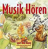 Spiel und Klang - Musikalische Früherziehung mit dem Murmel. Für Kinder zwischen 4 und 6 Jahren / Musik Hören: 35 Hörbeispiele
