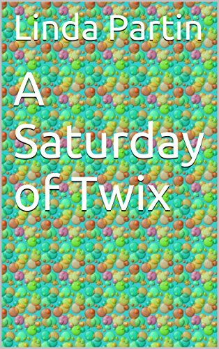 a-saturday-of-twix-english-edition