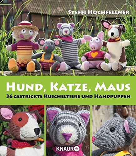 hund-katze-maus-36-gestrickte-kuscheltiere-und-handpuppen