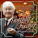 Stille Nacht - Die Schoensten Deutschen Weihnachtslieder by Gotthilf Fischer un die Fischer Ch?re