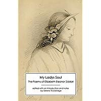 My Ladys Soul: The Poems of Elizabeth Eleanor Siddall